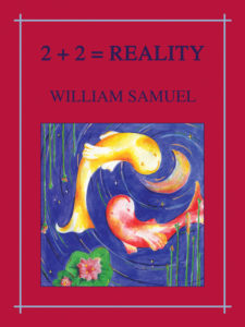 Two Plus Two Equals Reality by William Samuel